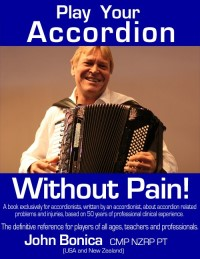 'Play Your Accordion Without Pain' by John Bonica PT CMP NZRP